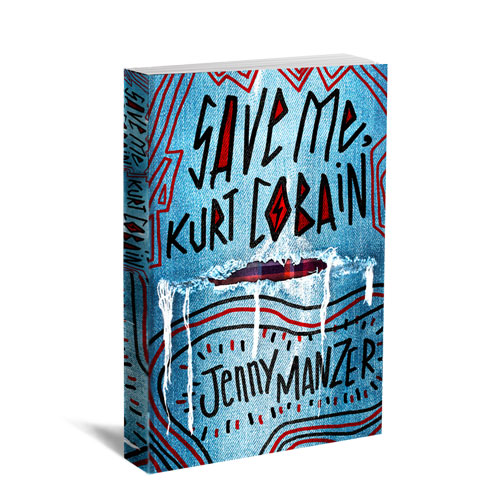 Save Me Kurt Cobain, by Jenny Manzer